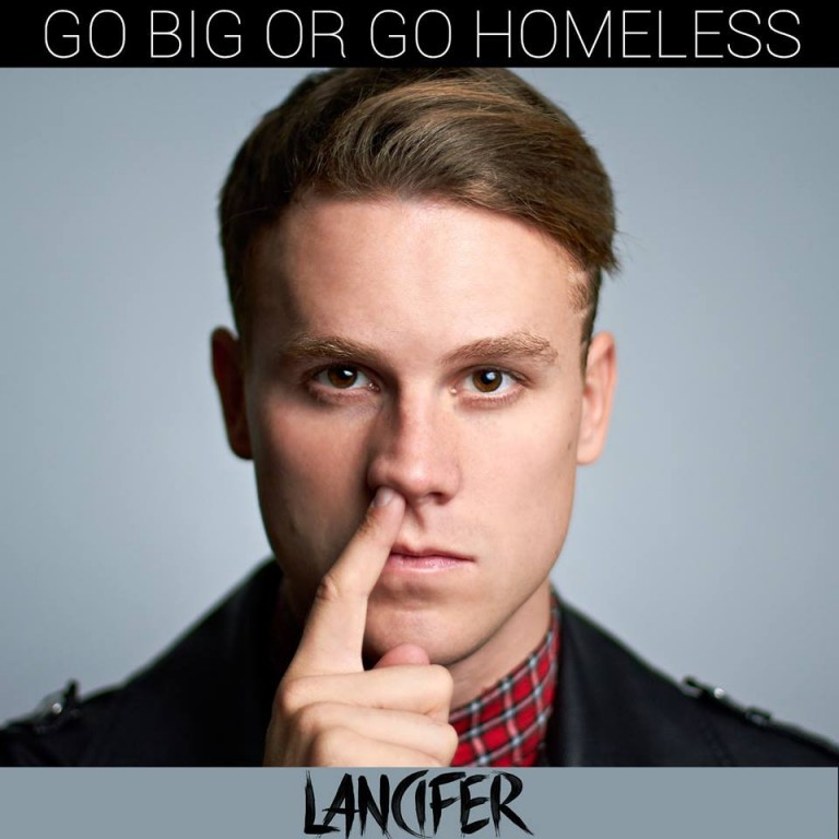 Lancifer Go Big or Go homeless cover
