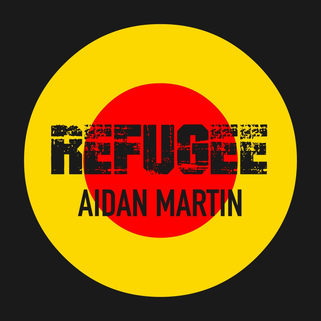 Aidan Martin Band - Refugee
