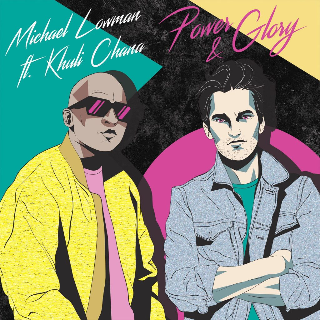 Music news - Michael Lowman - Power&Glory featuring Khuli Chana