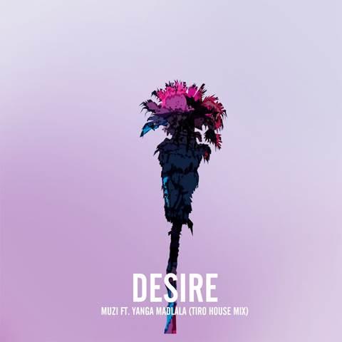 Muzi Desire (feat. Yanga) [Tiro House remix]