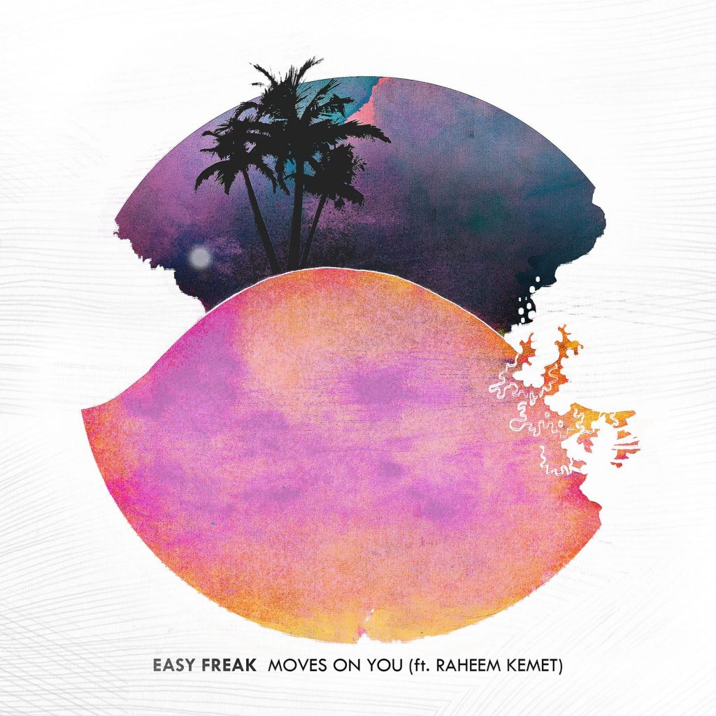 Music News: Easy Freak - Moves on You