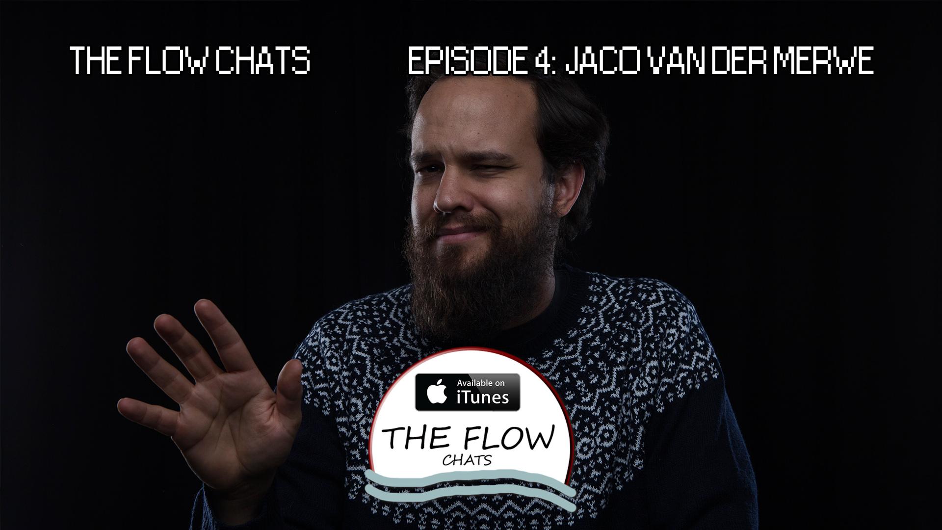 The Flow Chats 004: Jaco van der Merwe