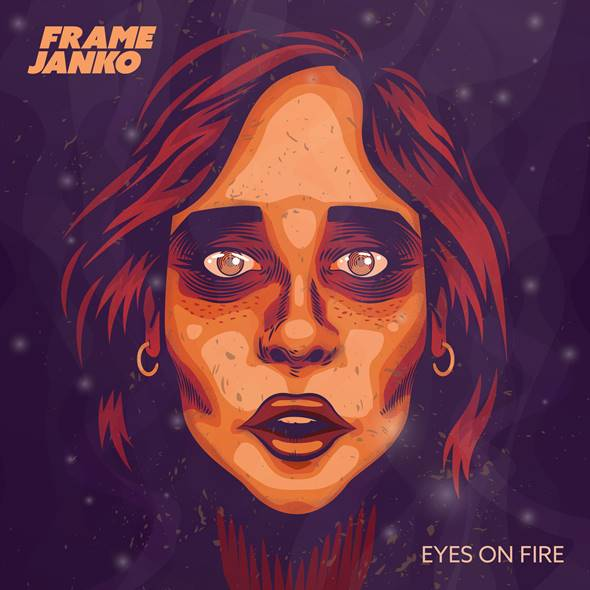 Frame Janko release their incalescent debut album Eyes on Fire