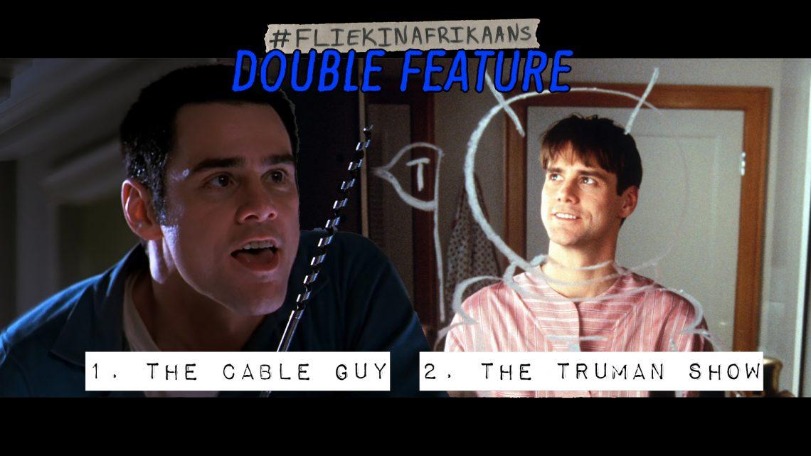 #FliekInAfrikaans Double Feature: The Cable Guy en The Truman Show