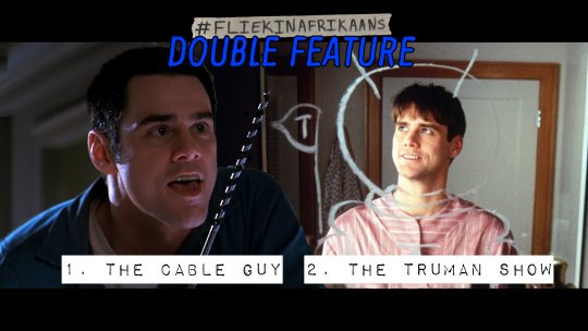 #FliekInAfrikaans Double Feature: The Cable Guy en The Truman Show