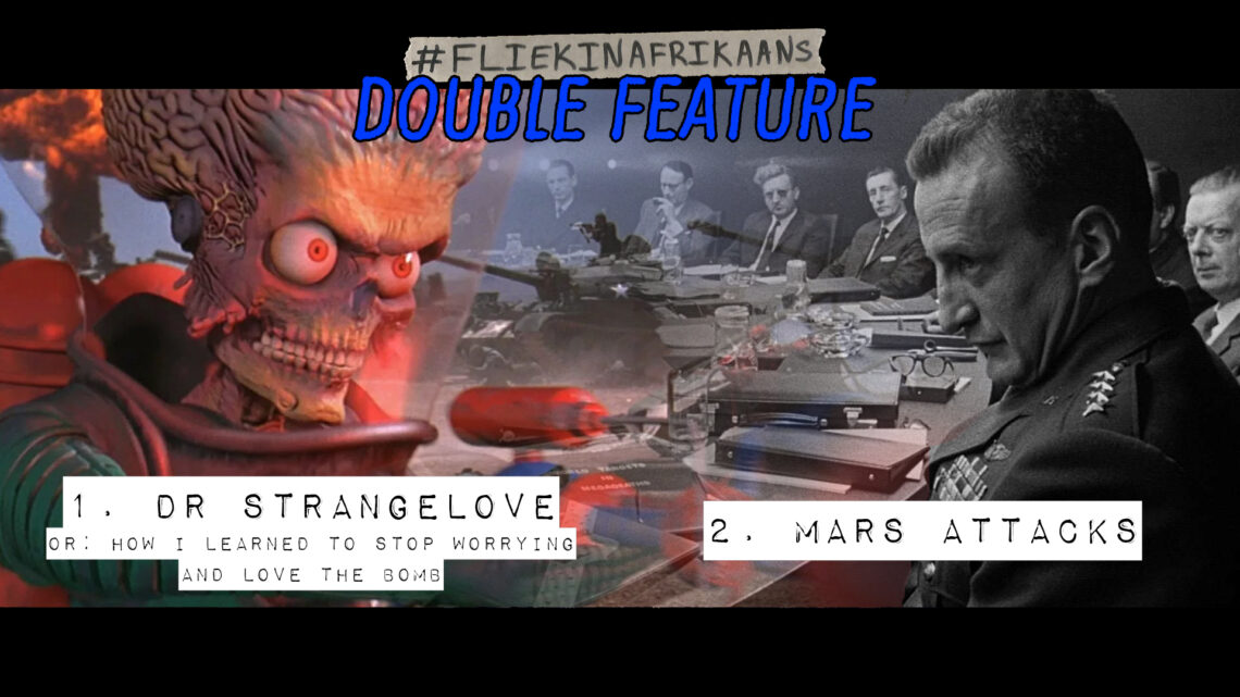#FliekInAfrikaans Double Feature: Dr Strangelove en Mars Attacks