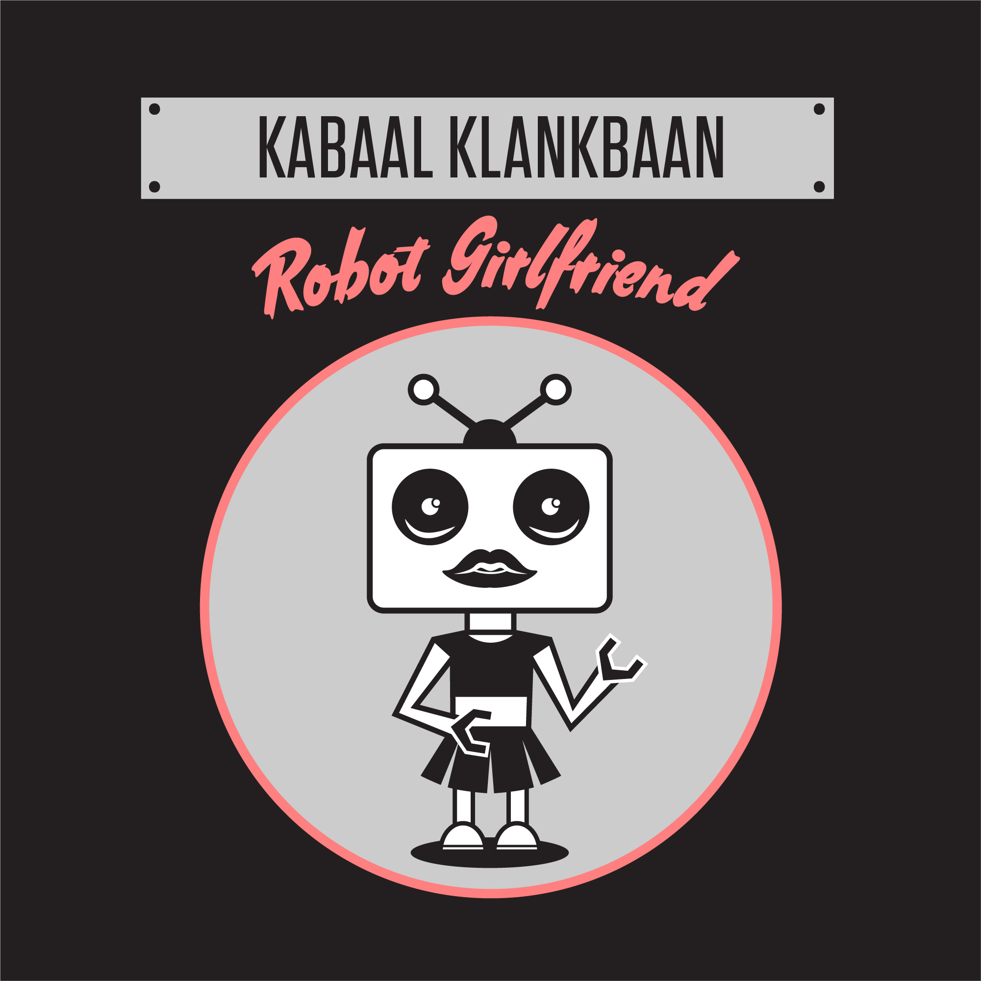 Love In The Time Of The Robot Uprising – Kabaal klankbaan releases Robot Girlfriend