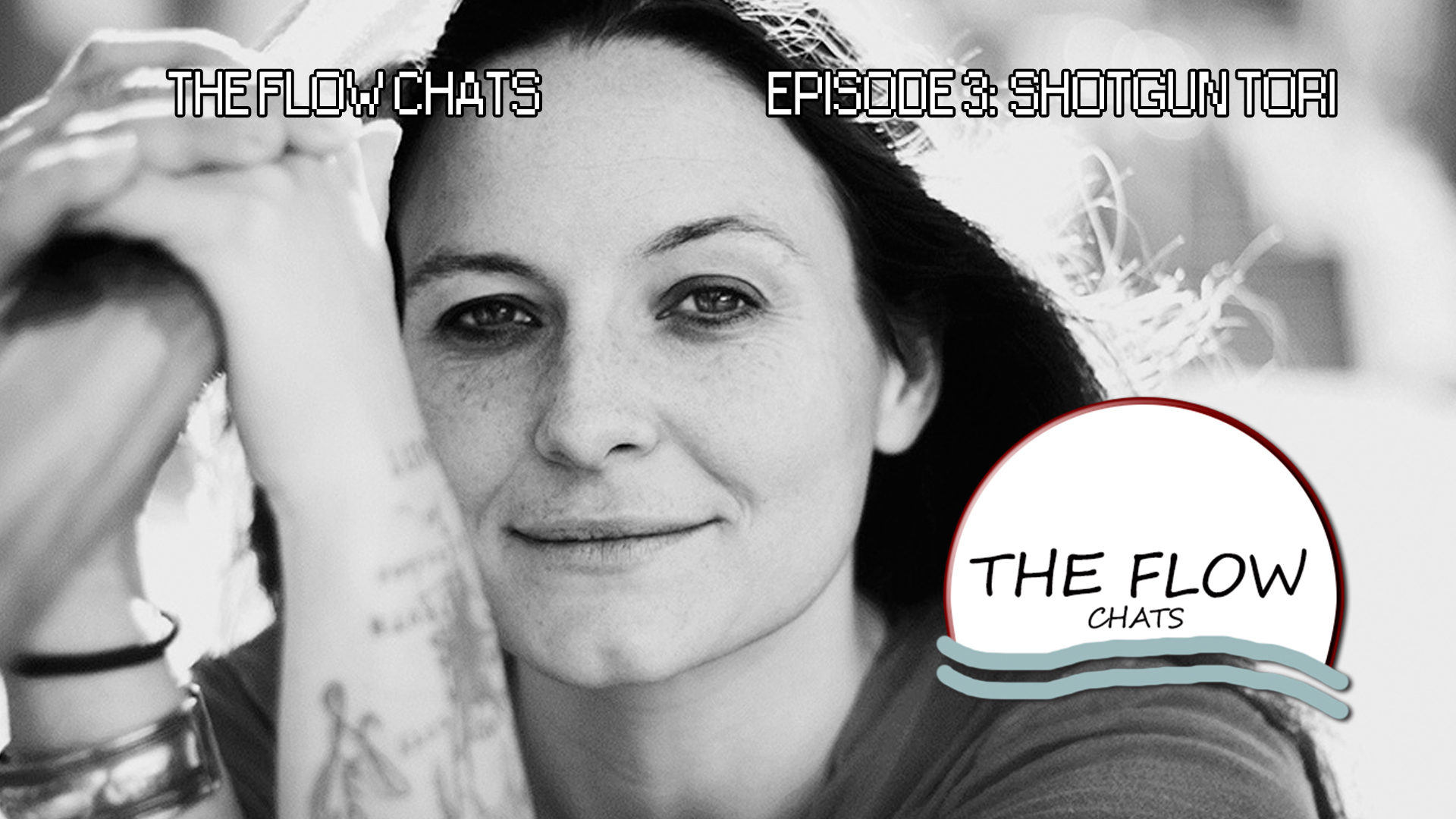 The Flow Chats 003: Shotgun Tori